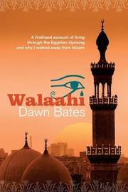Walaahi by Dawn Bates