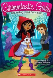Red Riding Hood Gets Lost (Grimmtastic Girls #2) by Joan Holub