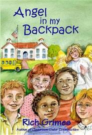 Angel in My Backpack by Rich Grimes