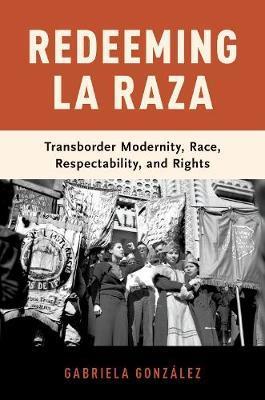 Redeeming La Raza by Gabriela Gonzalez image