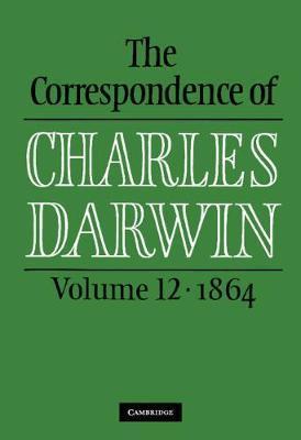 The Correspondence of Charles Darwin: Volume 12, 1864 by Charles Darwin