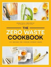 The Zero Waste Cookbook by Giovanna Torrico