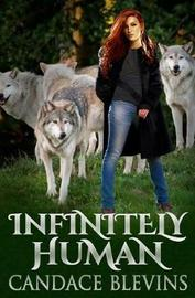 Infinitely Human by Candace Blevins