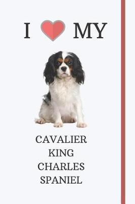 I Love My Cavalier King Charles Spaniel by Labgang Publications