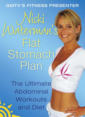 Nicki Waterman's Flat Stomach Plan: The Ultimate Abdominal Workouts and Diet by Nicki Waterman image