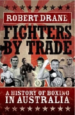Fighters by Trade: Highlights of Australian Boxing by Robert Drane image
