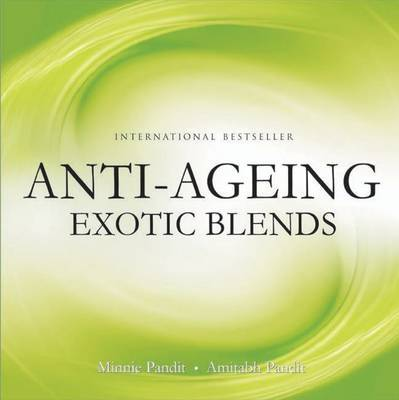Anti Ageing Exotic Blends by Minnie Pandit image