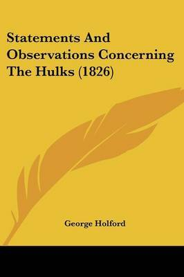 Statements And Observations Concerning The Hulks (1826) by George Holford image