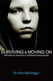 Surviving and Moving On: Self-help for Survivors of Childhood Sexual Abuse by Kim McGregor image