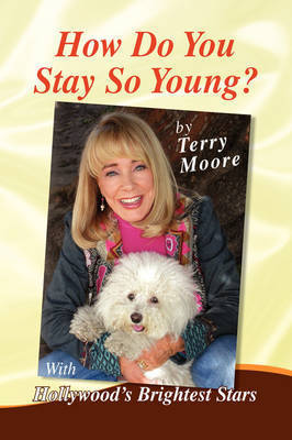 How Do You Stay So Young? by Terry Moore