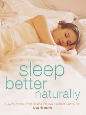 Sleep Better Naturally by Lisa Helmanis