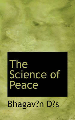 The Science of Peace by Bhagavn Ds