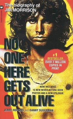 No One Gets out of Here Alive by Jerry Hopkins