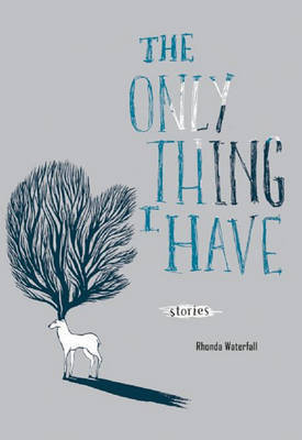 Only Thing I Have by Rhonda Waterfall