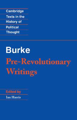 Pre-Revolutionary Writings by Edmund Burke
