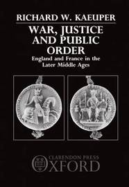 War, Justice and Public Order by Richard W Kaeuper image