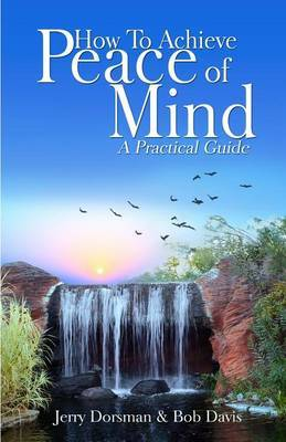 How to Achieve Peace of Mind by Jerry Dorsman image