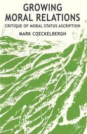Growing Moral Relations by Mark Coeckelbergh