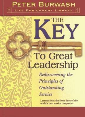 The Key to Great Leadership by Peter Burwash