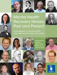 Mental Health Recovery Heroes Past and Present by Jerome Carson