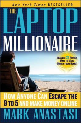 The Laptop Millionaire by Mark Anastasi
