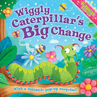 When I Grow Up: Wiggly Caterpillar's Big Change