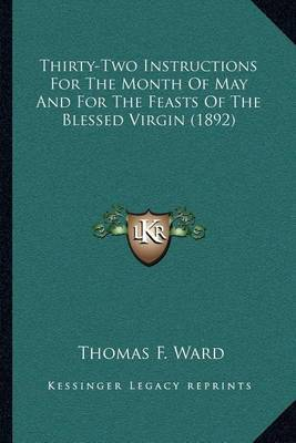 Thirty-Two Instructions for the Month of May and for the Feasts of the Blessed Virgin (1892) by Thomas F. Ward image