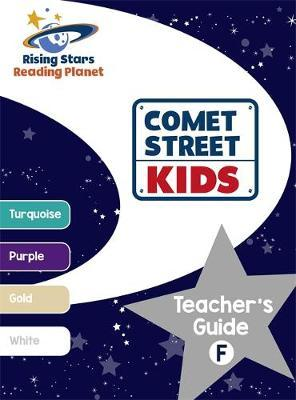 Reading Planet - Comet Street Kids: Teacher's Guide F (Turquoise - White) by Alison Milford image