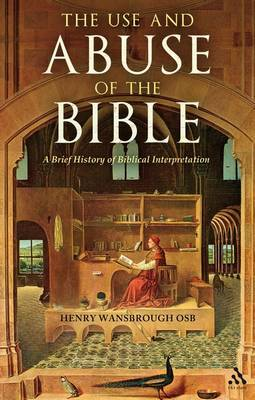 The Use and Abuse of the Bible by Henry Wansbrough