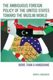 The Ambiguous Foreign Policy of the United States toward the Muslim World by David S Oualaalou image