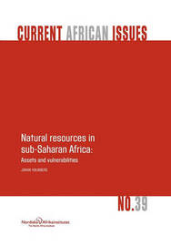 Natural Resources in Sub-Saharan Africa by Johan Holmberg