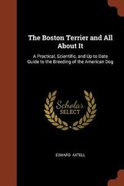 The Boston Terrier and All about It by Edward Axtell image