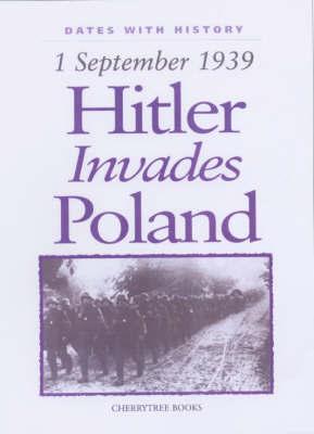 Hitler Invades Poland by John Malam