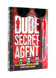Dude Secret Agent by Mickey Gill