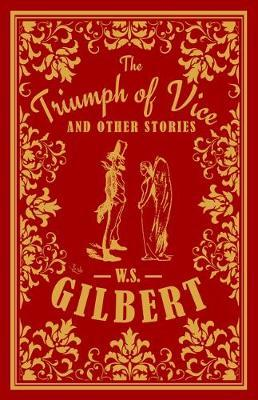 The Triumph of Vice and Other Stories by William S. Gilbert