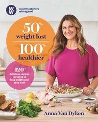 50% Weight Lost 100% Healthier by Anna Van Dyken