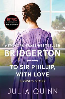 To Sir Phillip, With Love by Julia Quinn
