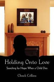 Holding Onto Love by Chuck Collins