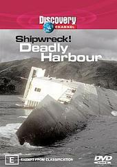 Shipwreck! Deadly Harbour (Discovery Channel) on DVD