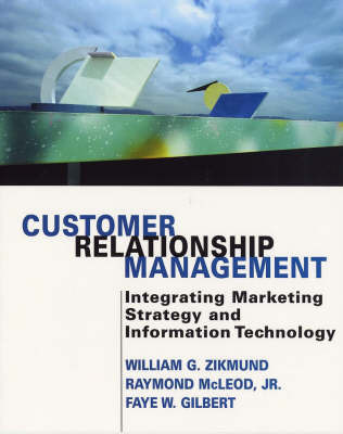 Customer Relationship Management: Integrating Marketing Strategy and Information Technology by William G Zikmund