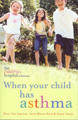 When Your Child Has Asthma by Peter Paul Van Asperen