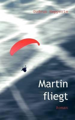 Martin Fliegt by Gudrun Hepperle