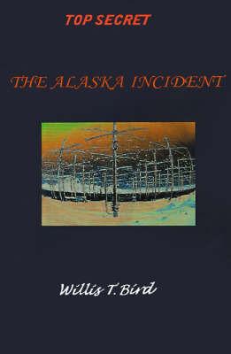 The Alaska Incident by Willis Bird