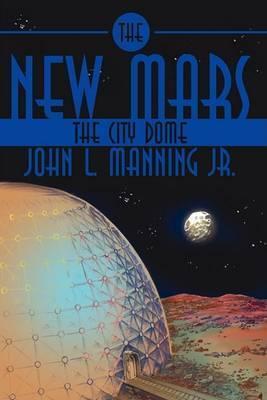 The New Mars by John L. Manning Jr.
