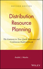 DRP: Distribution Resource Planning by Andre J Martin
