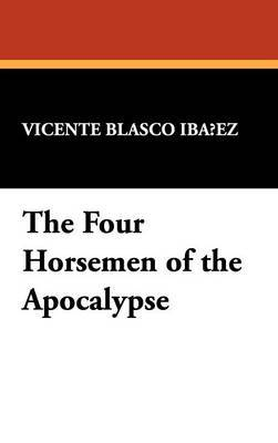 The Four Horsemen of the Apocalypse by Vicente Blasco Ibaez image