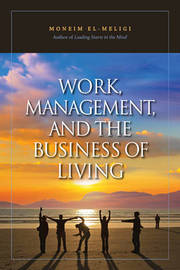 Work, Management, And The Business Of Living by Moneim El-Meligi image