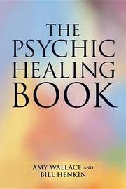 The Psychic Healing Book by Amy Wallace image