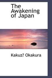 The Awakening of Japan by Kakuzo Okakura