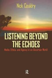 Listening Beyond the Echoes by Nick Couldry